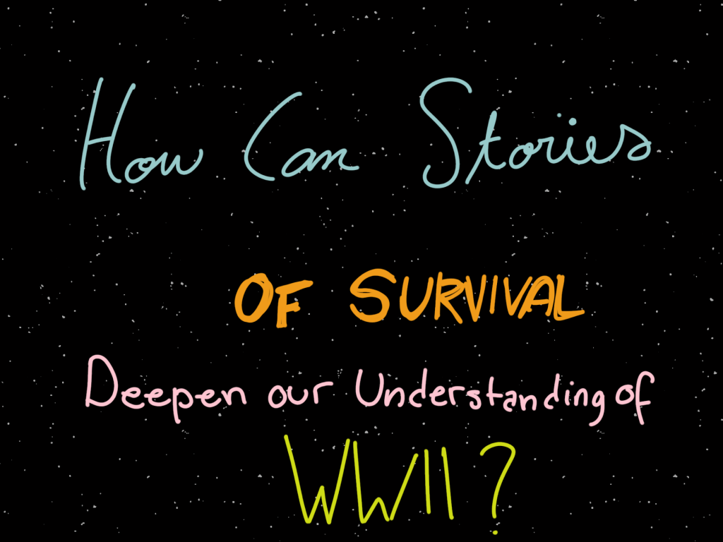 Back to the Past: Stories of Survival in WWII