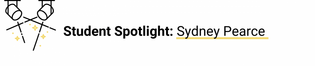 """Banner of a spotlight with text """"Student Spotlight: Sydney Pearce"""""""
