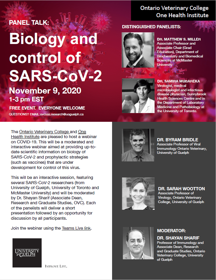 "Poster with text: ""Panel talk: Biology and control of SAR-CoV-2. November 9,2020 1-3 pm est. Free event, everyone welcome. Questions? Email: ovcsas.research@uoguelp.ca."