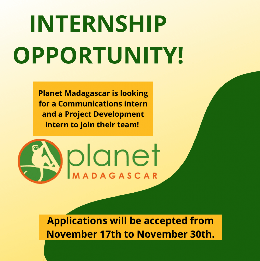 """Planet Madagascar poster announcing: """"Internship Opportunity! Planet Madagascar is looking for a communications intern and a project development intern to join their team! Image of planet Madagascar logo with lemur. Applications will be accepted from November 17th to November 30th."""