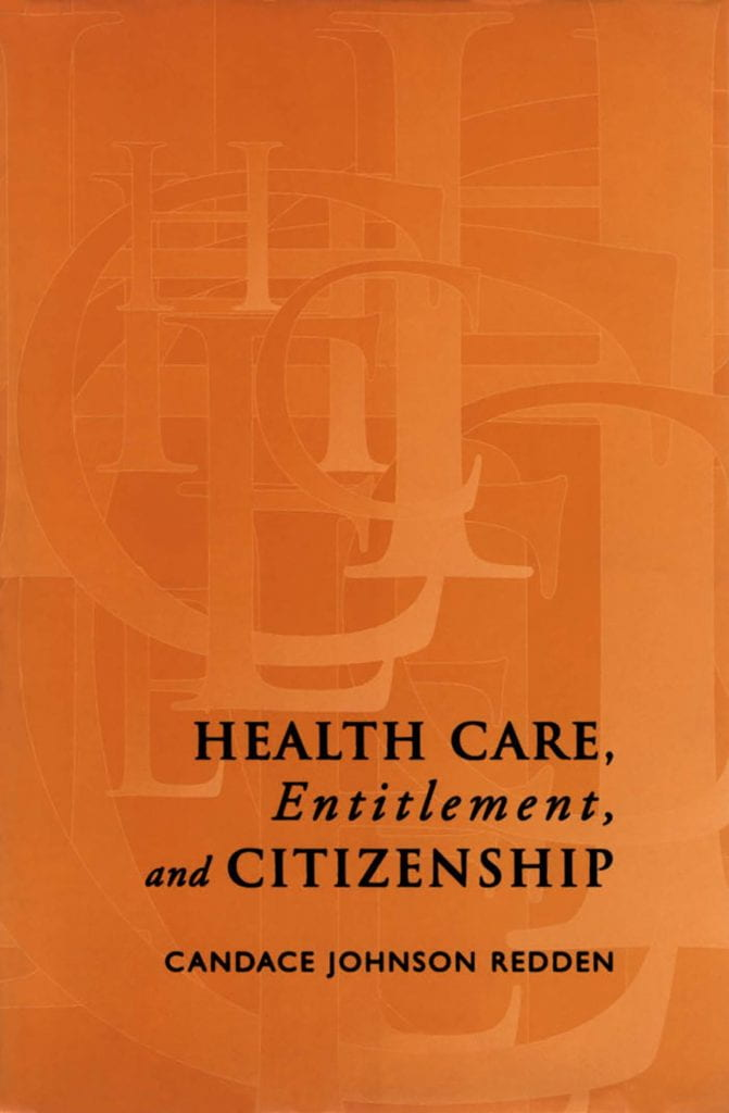 Health Care, Entitlement, and Citizenship