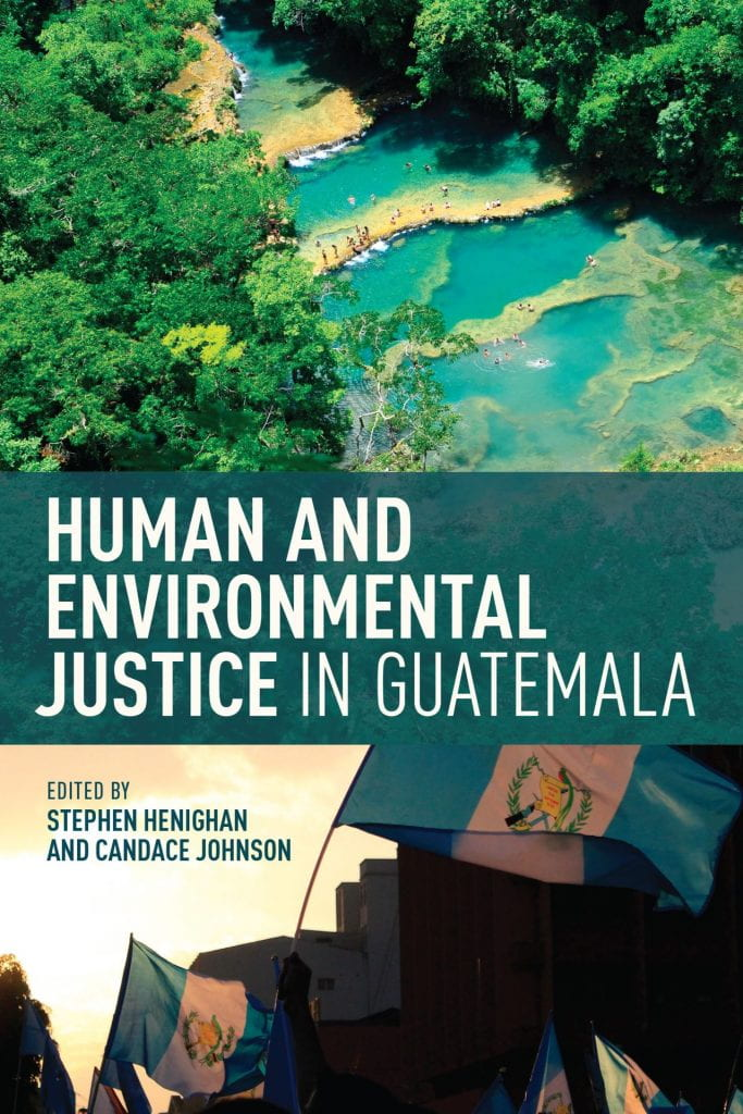 Human and Environmental Justice in Guatemala