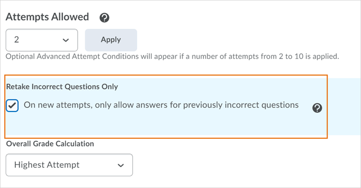 The Retake Incorrect Questions Only option can be selected when setting Attempts Allowed